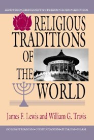 Religious Traditions of the World  -     By: James F. Lewis, William G. Travis