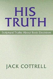His Truth: Scriptural Truths about Basic Doctrine