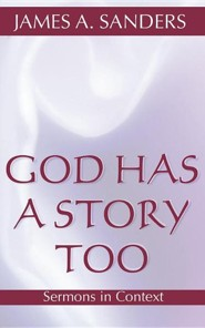 God Has a Story, Too  -     By: James A. Sanders
