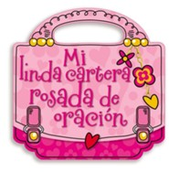 Mi Linda Cartera Rosada de Oracion: My Pretty Pink Prayer Purse
