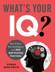 What's Your IQ?: Rate and Raise Your Intelligence with 300 Self-Scoring Puzzles