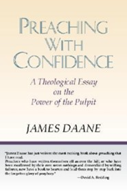Preaching with Confidence: A Theological Essay on the Power of the Pulpit