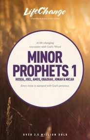 Minor Prophets 1, LifeChange Bible Study Series