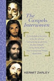 The Gospels Interwoven: A Chronological Narrative of the Life of Jesus, NIV