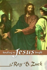 Teaching as Jesus Taught  -     By: Roy B. Zuck