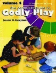 Godly Play Spring Volume 4: 20 Core Presentations for Spring  -              By: Jerome W. Berryman