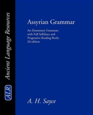 Assyrian Grammar: An Elementary Grammar; With Full Syllabary; And Progressive Reading Book of the Assyrian Language, in the Cuneiform Ty, Edition 0002
