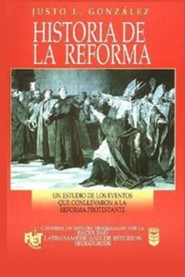 Historia de La Reforma: History of the Reformation  -     By: Justo Gonzalez