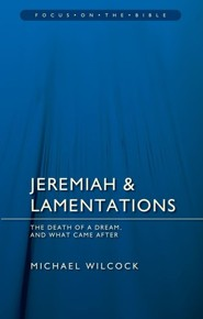 Jeremiah and Lamentations: The Death of a Dream and What Came After