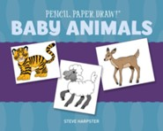 Pencil, Paper, Draw!: Baby Animals