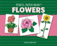 Pencil, Paper, Draw!: Flowers