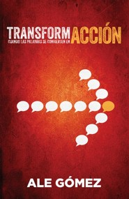 TransformAccion: Cuando las palabras se convierten en accion (Transformaction: When Words Become Action - Spanish ed.)