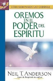 Oremos En El Poder del Espiritu: Praying by the Power of the Spirit  -     By: Neil Anderson