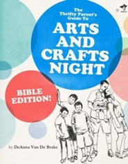 The Thrifty Parents Guide to Arts and Crafts Night: Bible Edition