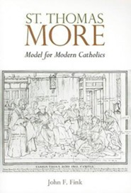 St. Thomas More: Model for Modern Catholics