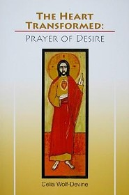 The Heart Transformed: Prayer of Desire