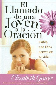 El Llamado de una Joven a la Oracion (A Young Woman's Calling to Prayer)  -     By: Elizabeth George