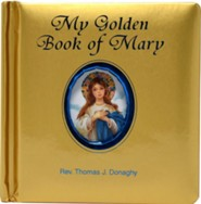 My Golden Book of Mary  -     By: Thomas J. Donaghy
