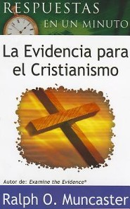 Respuestas En Un Minuto Evidencia, One Minute Answers the Evidence for Christianity  -              By: Ralph O. Muncaster