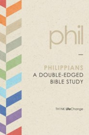 TH1NK LifeChange Philippians: A Double-Edged Bible Study  -