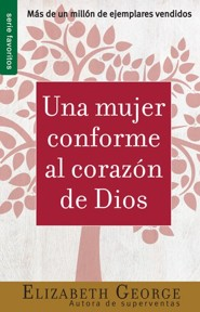 Una Mujer Conforme al Corazon de Dios/A Woman After  God's Own Heart