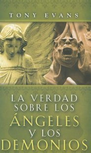 La Verdad Sobre los Angeles y Demonios = The Truth about Angels and Demons