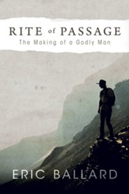 Rite of Passage: The Making of a Godly Man