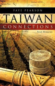 Taiwan Connections: Fond Memories