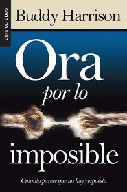 Ora por lo Imposible  (Praying for the Impossible)