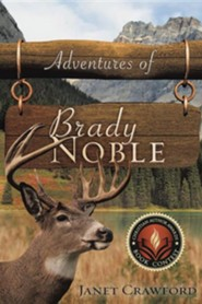 Adventures of Brady Noble  -     By: Janet Crawford