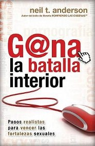 Gana la Batalla Interior  (Winning the Battle Within)  -     By: Neil T. Anderson