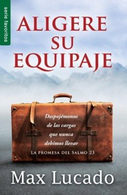 Aligere su Equipaje = Traveling Light  -              By: Max Lucado