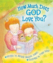 How Much Does God Love You?  -     By: Michelle Adams