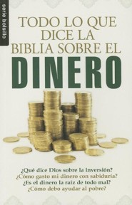 Todo Lo Que la Biblia Dice Sobre el Dinero = Everything the Bible Says about Money  -     By: Lin Johnson