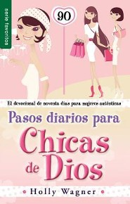Pasos diarios para las chicas de Dios, Daily Steps For God Chicks  -     By: Holly Wagner