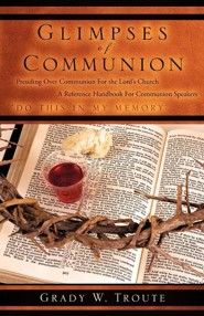 Glimpses of Communion  -     By: Grady W. Troute