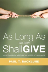 As Long as We Both Shall Give