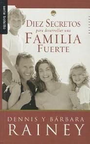 Diez Secretos Para Desarrollar una Familia Fuerte = Growing a Spiritually Strong Family