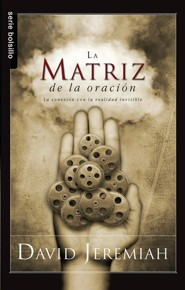 La Matriz de la Oracion = The Prayer Matrix