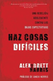Haz Cosas Dificiles = Do Hard Things