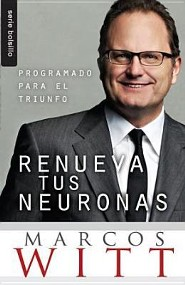 Renueva Tus Neuronas, Renew your Mind  -              By: Marcos Witt