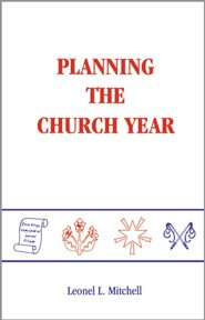 Planning the Church Year  -     By: Leonel Mitchell