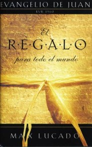 RVR 1960 El Regalo para Todo el Mundo: Evangelio de Juan, Gift for All People: Gospel of John  -     By: Max Lucado