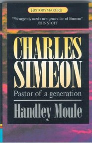 Charles Simeon Pastor of a Generation