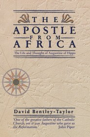 The Apostle from Africa: The Life and Thought of Augustine Hippo