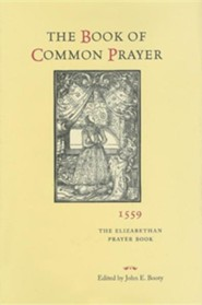 The Book of Common Prayer, 1559: The Elizabethan Prayer Book