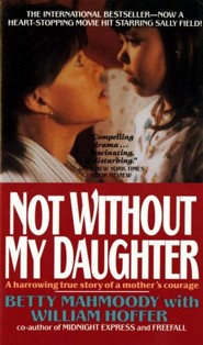 Not Without My Daughter  -     