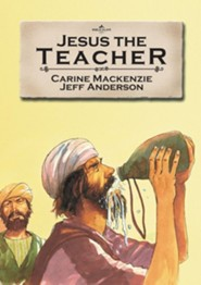 Jesus the Teacher  -     By: Carine Mackenzie     Illustrated By: Jeff Anderson