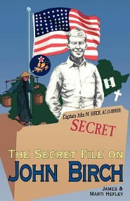 The Secret File on John Birch  -     By: James Hefley