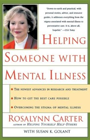 Helping Someone with Mental Illness: A Compassionate Guide for Family, Friends, and Caregivers